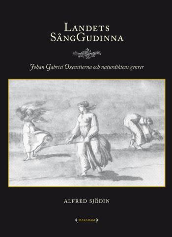 Landets Sånggudinna - Johan Gabriel Oxenstierna Och Naturdiktens Genrer