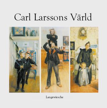 Carl Larsson Och Hans Värld
