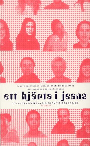 Ett Hjärta I Jeans Och Andra Texter Av Tjejer Om Tjejers Grejer