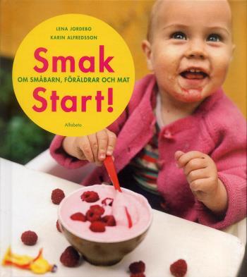 Smakstart - Om Småbarn, Föräldrar Och Mat
