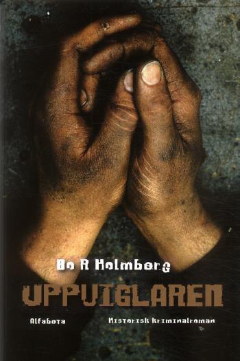 Uppviglaren - Historisk Kriminalroman