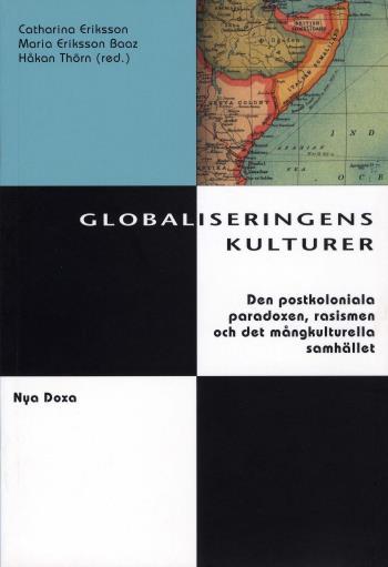 Globaliseringens Kulturer - Postkolonialism, Rasism Och Kulturell Identitet