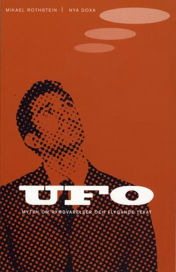 Ufo - Myten Om Rymdvarelser Och Flygande Tefat