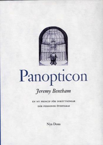 Panopticon - En Ny Princip För Inrättningar Där Personer