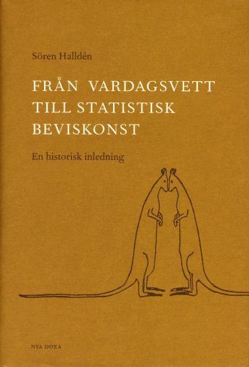 Från Vardagsvett Till Statistisk Beviskonst - En Historisk Inledning