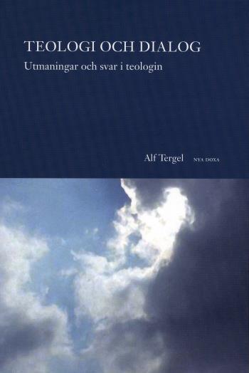 Teologi Och Dialog - Utmaningar Och Svar I Teologin