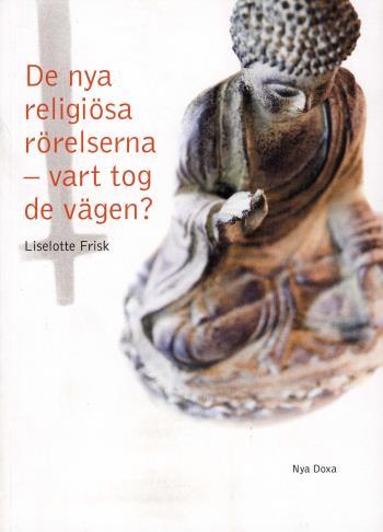 De Nya Religiösa Rörelserna - Vart Tog De Vägen? - En Studie Av Scientologi-kyrkan, Guds Barn, Hare Krishna-rörelsen, Moon-rörelsen Och Bhagwan-rörelsen Och Deras Utveckling Över Tid