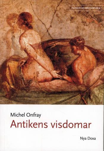 Filosofins Mothistoria. D. 1, Antikens Visdomar