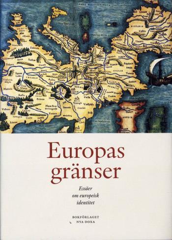 Europas Gränser - Essäer Om Europeisk Identitet