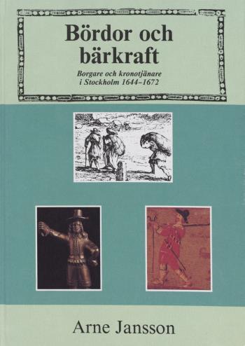 Bördor Och Bärkraft - Borgare Och Kronotjänare I Stockholm 1644-1672