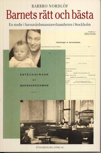 Barnets Rätt Och Bästa -en Studie I Barnavårdsmannaverksamheten I Stockholm