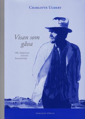 Visan Som Gåva - Olle Adolphsons Litterära Konstnärskap