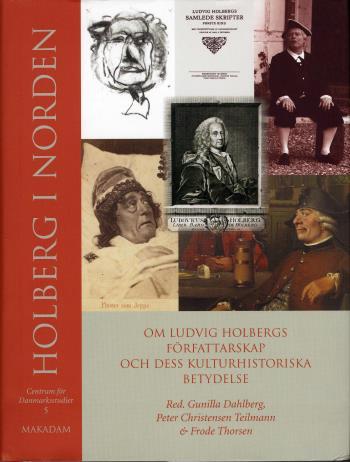 Holberg I Norden - Om Ludvig Holbergs Författarskap Och Dess Kulturhistoriska Betydelse