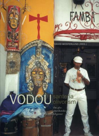 Vodou, Santeria, Olivorism - Om Afro-amerikanska Religioner