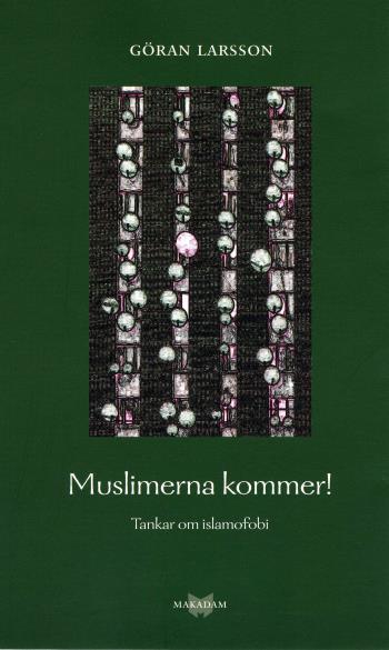 Muslimerna Kommer! Tankar Om Islamofobi