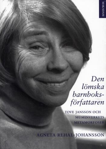 Den Lömska Barnboksförfattaren - Tove Jansson Och Muminverkets Metamorfoser