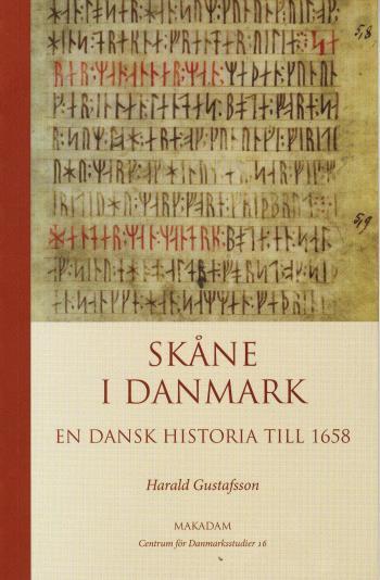 Skåne I Danmark - En Dansk Historia Till 1658