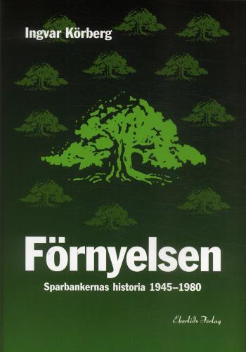 Förnyelsen - Sparbankernas Historia 1945-1980