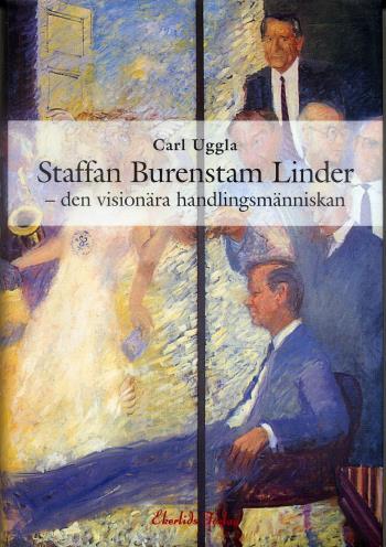 Staffan Burenstam Linder - Den Visionära Handlingsmänniskan