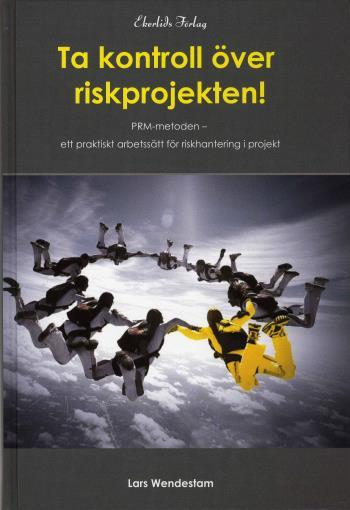 Ta Kontrollkontroll Över Riskprojekten!  - Prm-metoden Ett Praktiskt Arbetssät