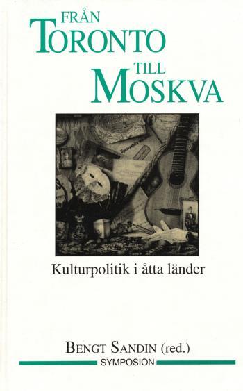 Från Toronto Till Moskva - Kulturpolitik I Åtta Länder