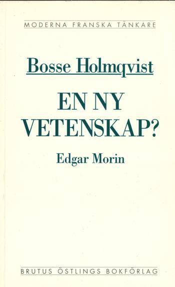 En Ny Vetenskap? - En Kritisk Läsning Av Edgar Morins La Méthode