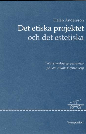 Det Etiska Projektet Och Det Estetiska - Tvärvetenskapliga Perspektiv På La