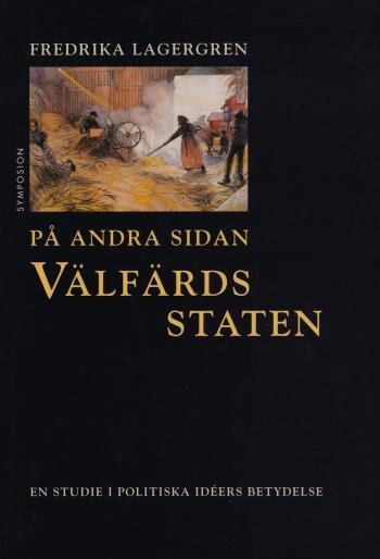 På Andra Sidan Välfärdsstaten - En Studie I Politiska Idéers Betydelse
