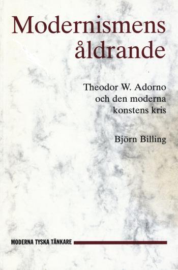 Modernismens Åldrande - Theodor W. Adorno Och Den Moderna Konstens Kris