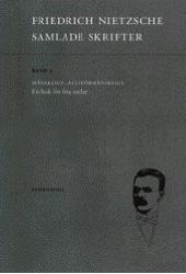 Samlade Skrifter. Bd 3, Mänskligt, Alltförmänskligt - En Bok För Fria Andar