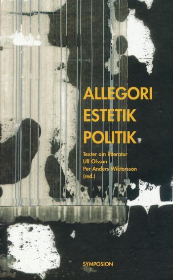 Allegori, Estetik, Politik - Texter Om Litteratur
