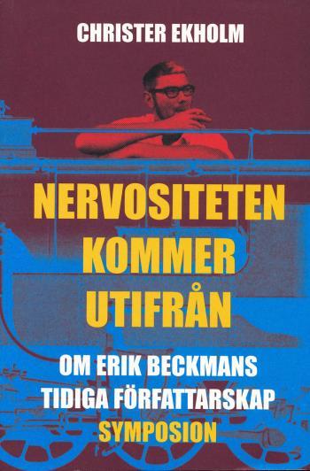 Nervositeten Kommer Utifrån - Om Erik Beckmans Tidiga Författarskap