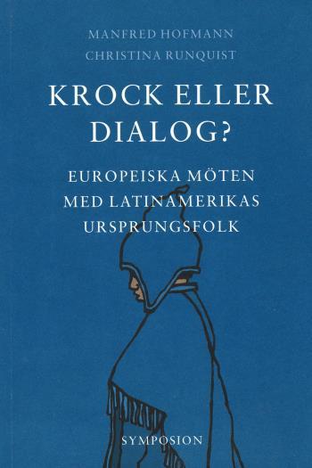 Krock Eller Dialog? - Europeiska Möten Med Latinamerikas Ursprungsfolk