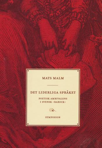Det Liderliga Språket - Poetisk Ambivalens I Svensk