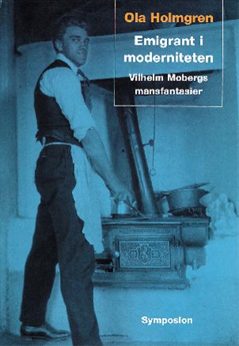 Emigrant I Moderniteten - Vilhelm Mobergs Mansfantasier