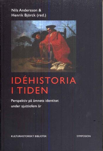 Idéhistoria I Tiden - Perspektiv På Ämnets Identitet Under Sjuttiofem År