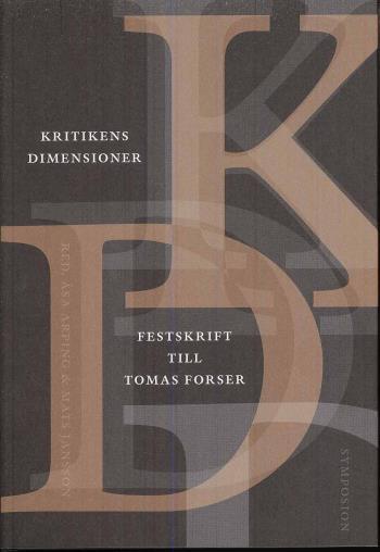 Kritikens Dimensioner - Festskrift Till Tomas Forser