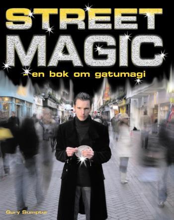 Street Magic - En Bok Om Gatumagi