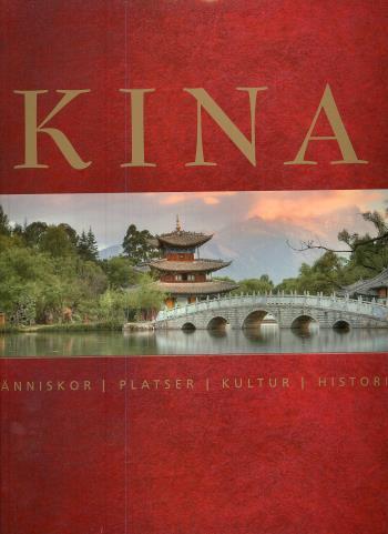 Kina - Människor, Platser, Kultur, Historia
