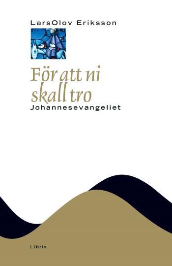 För Att Ni Skall Tro - Johannesevangeliet