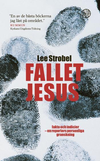 Fallet Jesus - Fakta Och Indicier En Reporters Personliga Granskning -