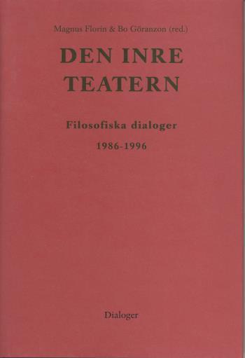 Den Inre Teatern - Filosofiska Dialoger 1986-1996