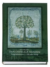 Den Osynliga Handen - Trädgårdsmästaren I 1700-talets Sverige