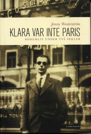 Klara Var Inte Paris - Bohemliv Under Två Sekler
