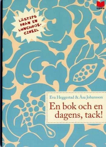 En Bok Och En Dagens, Tack! - Lästips Från En Lunchbokcirkel