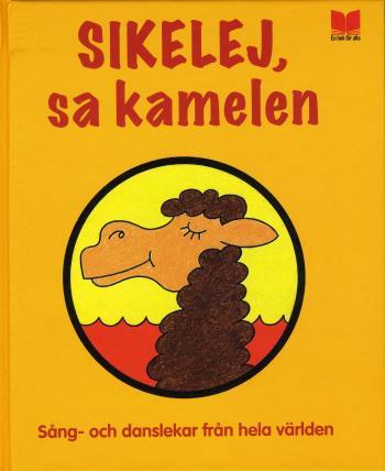Sikelej, Sa Kamelen - Sång- Och Danslekar Från Hela Världen