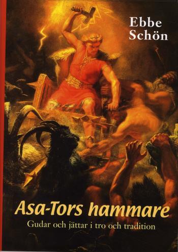 Asa-tors Hammare - Gudar Och Jättar I Tro Och Tradition