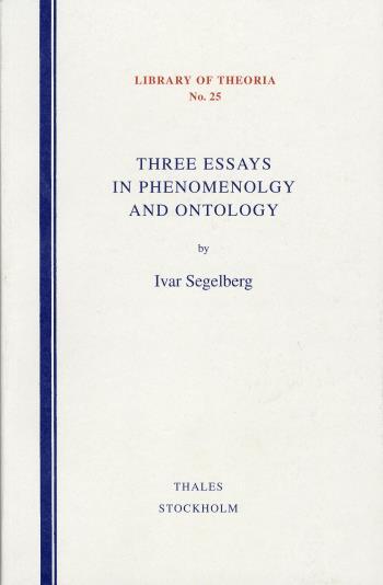 Three Essays In Phenomenology And Ontology