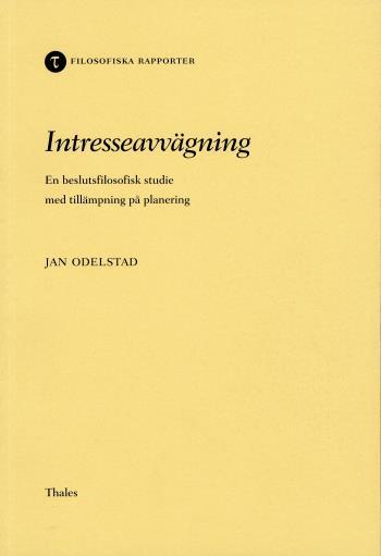 Intresseavvägning En Beslutsfilosofisk Studie Med Tillämplining På Planerin