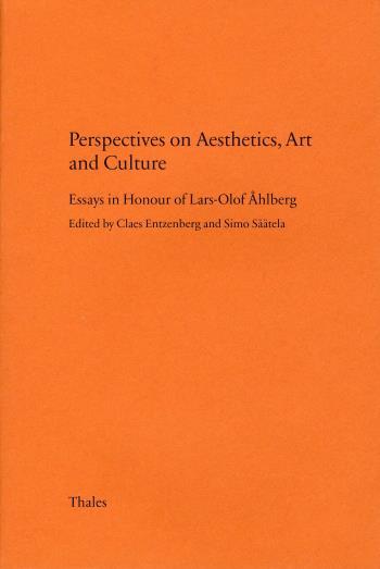 Perspectives On Aesthetics, Art And Culture - Essays In Honour Of Lars-olof Åhlberg